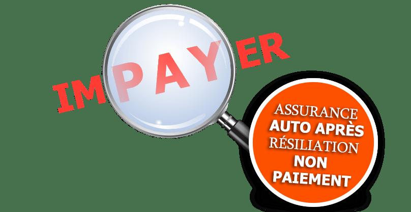 Assurance auto résilié non-paiement